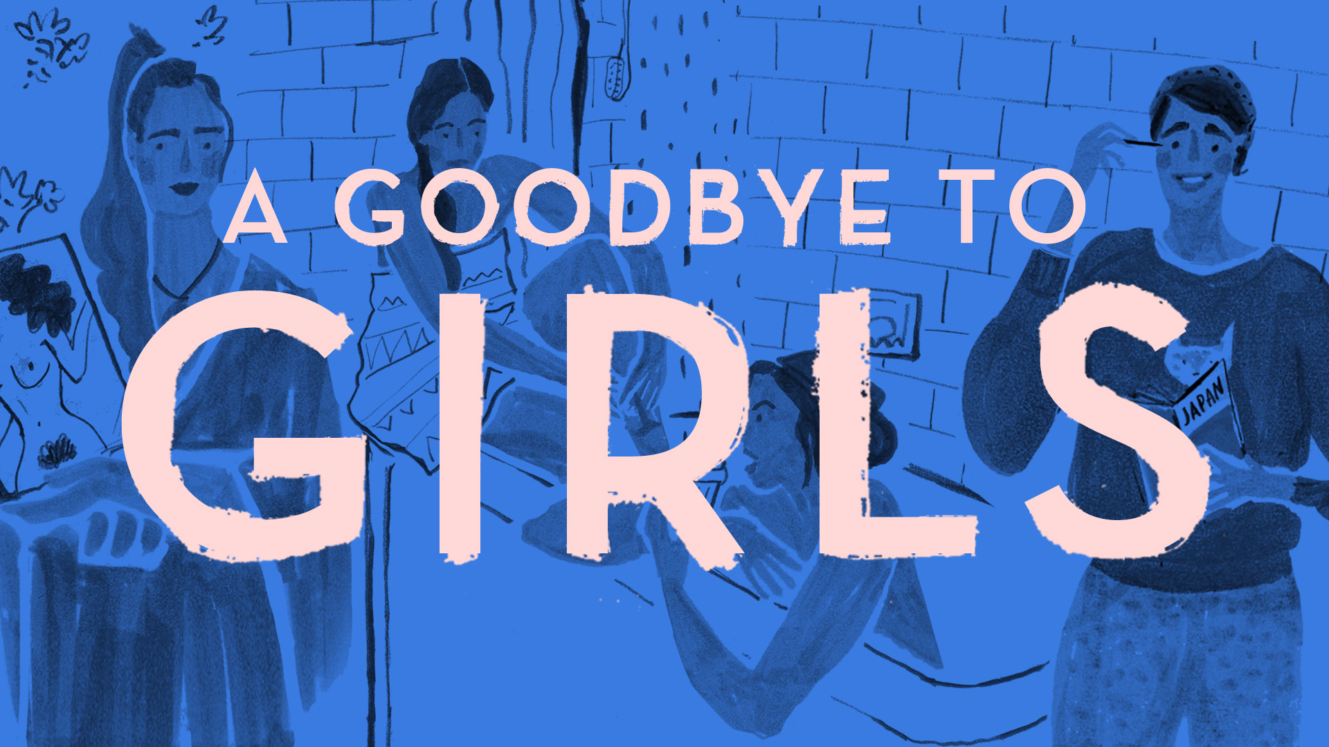 A GOODBYE TO GIRLS
